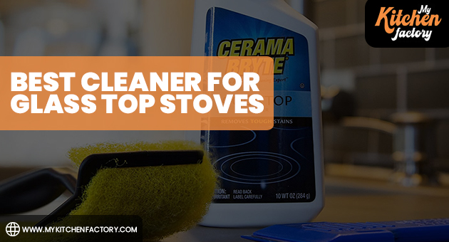 Best Cleaner for Glass Top Stoves