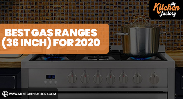 Best Gas Ranges (36 Inch) for 2020