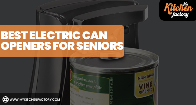 Best Electric Can Openers for Seniors