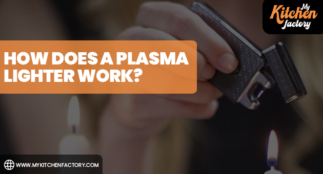 How Does a Plasma Lighter Work?
