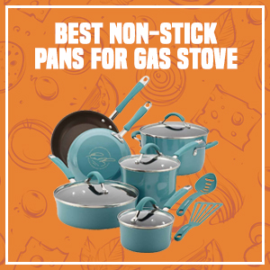 Best Non-Stick Pans for Gas Stove