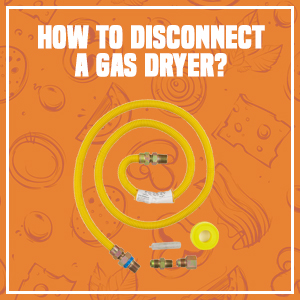 How to Disconnect a Gas Dryer?