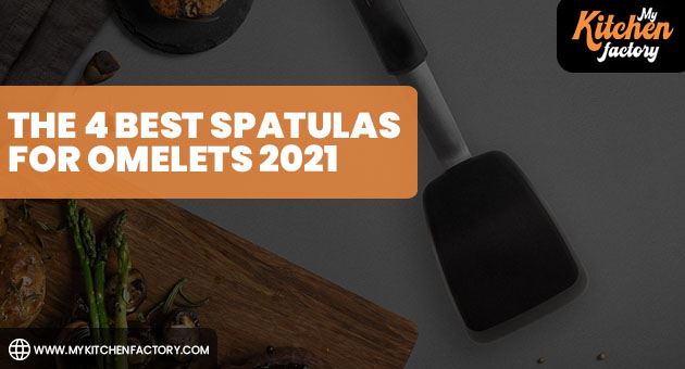 The 4 Best Spatulas for Omelets 2021